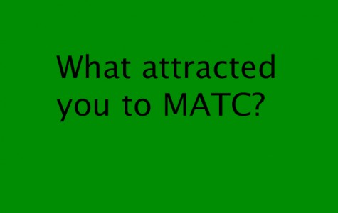What attracted you to MATC?