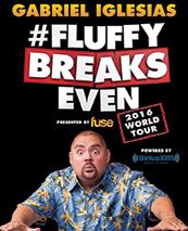Gabriel Iglesias- Fluffy Breaks Even is hilarious