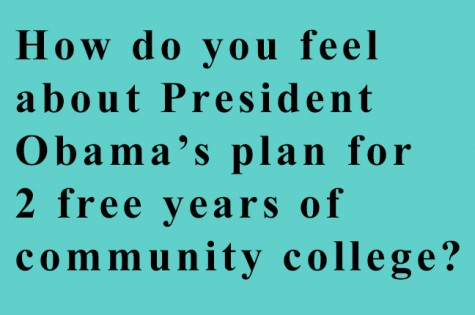 How do you feel about President Obama's plan for 2 free years of community college?