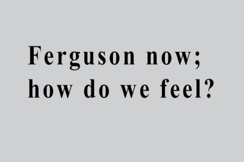 Ferguson now; how do we feel?